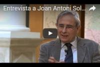 Entrevista a Joan Antoni Solans i Huguet